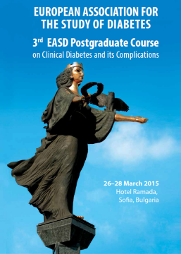 March 2015 – 3rd EASD Postgraduate Course on Clinical Diabetes and its Complications, Sofia, Bulgaria