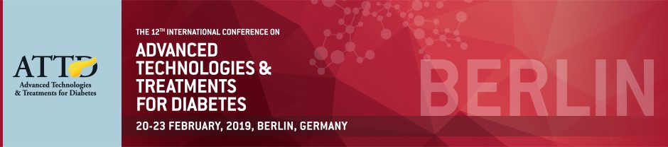 20 - 23 February, 2019, Advanced Technologies & Treatments for Diabetes (ATTD), Berlin, Germany